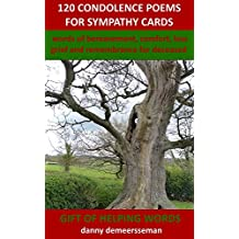 120 Condolence Poems for Sympathy Cards: words of bereavement, comfort, loss, grief and remembrance for deceased (Gift of Helping Words Book 4)