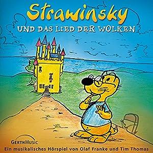 Strawinsky und das Lied der Wolken (Strawinsky 1) Hörspiel