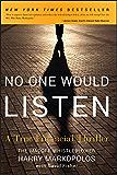 No One Would Listen: A True Financial Thriller