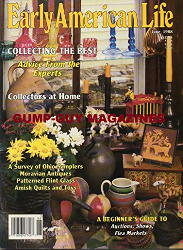 Early American Life Magazine June 1988 COLLECTING THE BEST Collectors At Home AMISH QUILTS & TOYS