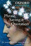 Oxford Dictionary of Phrase, Saying, and Quotation, , 0192806505