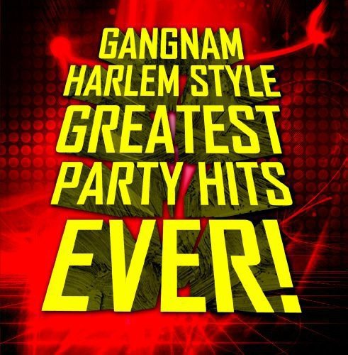 Gangnam Harlem Style - Greatest Party Hits Ever!