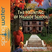 The Haunting of Hillside School | Kristiana Gregory