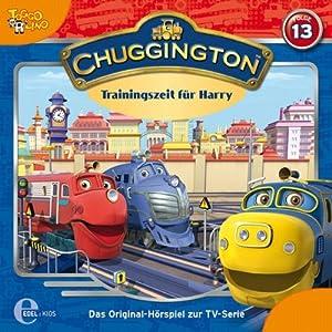 Trainingszeit für Harry (Chuggington 13) Hörspiel