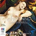 Swooning: A Classical Music Guide to Life, Love, Lust and Other Follies Audiobook by Christopher Lawrence Narrated by Christopher Lawrence