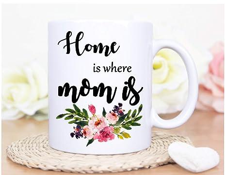 Image Unavailable  sc 1 st  Amazon.com & Amazon.com: Home is where mom is Mug - Birthday Gift for Mom -Mom ...