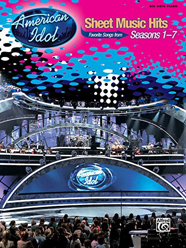 American Idol Sheet Music - American Idol Sheet Music Hits, Seasons 1-7: Big Note Piano