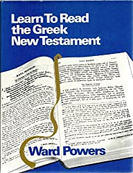 Learn to Read the Greek New Testament. An Approach to New Testament Greek Based