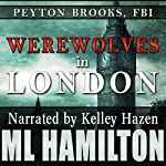 Werewolves in London: Peyton Brooks, FBI, Book 3 | M.L. Hamilton