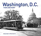Washington, D.C.: Then and Now®: Compact