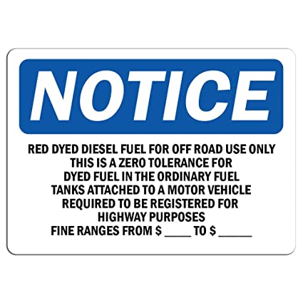 Amazon com : Notice - Red Dyed Diesel Fuel for Off Road Use