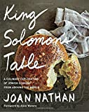 King Solomon s Table: A Culinary Exploration of Jewish Cooking from Around the World