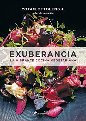 Exuberancia. La vibrante cocina vegetariana (Spanish Edition) by Yotam Ottolenghi