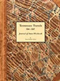 Tennessee Travels 1844-1847, Journal of Amos Hitchcock, Teresa Nyquist Tucker, 0615139752