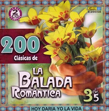 Various Artists - 200 Clasicas de la Balada Romantica - Vol. 3 de 5: Hoy Daria Yo La Vida - Amazon.com Music