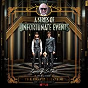 The Ersatz Elevator: A Series of Unfortunate Events #6 | Lemony Snicket