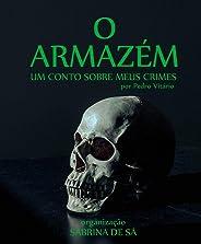 O Armazém: por Pedro Vitário (Contos de Crime Livro 1)