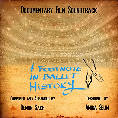 A Footnote in Ballet History ? (Documentary Film Soundtrack)