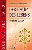 Schule des Tarot: Der Baum des Lebens: Tarot und Kabbala