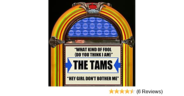 Dont Bother Me Four Things You Should >> What Kind Of Fool Do You Think I Am Re Recording By The Tams On