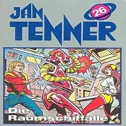 Die Raumschifffalle (Jan Tenner Classics 26)