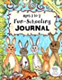 Ages 3 to 7 Fun-Schooling Journal   -   Do-It-Yourself Homeschooling for Beginners: Homeschool Prep-Book For New  Readers and  Non-Readers! (Home Learning Guides) (Volume 2)