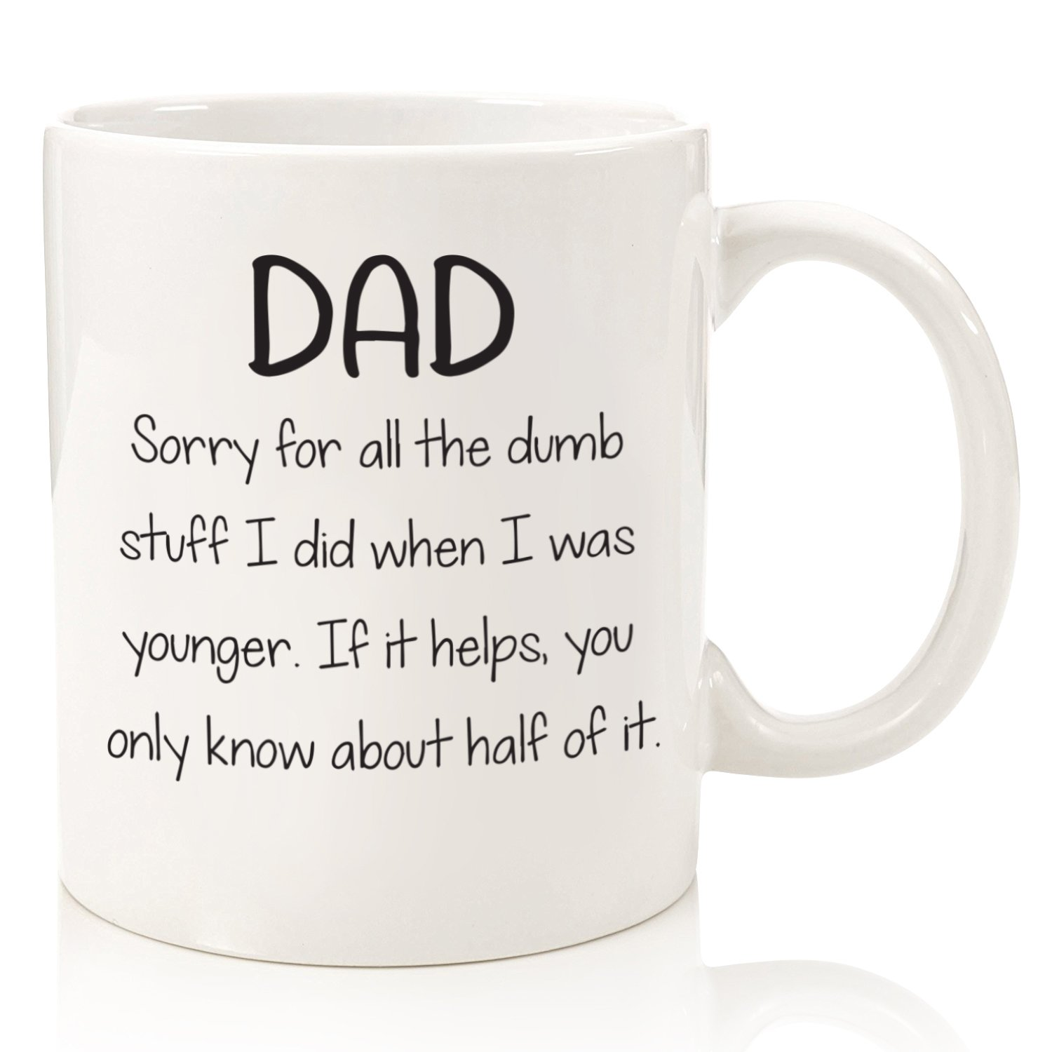 Sorry For The Dumb Stuff I Did Funny Dad Mug - Best Fathers Day Gifts For Dads, Men From Daughter or Son - Unique Birthday Gift Idea For Him - Cool Present For a Father - Fun Novelty Coffee Cup - 11oz