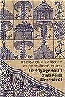 Le voyage soufi d'Isabelle Eberhardt par Delacour