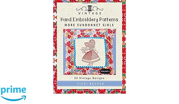 Vintage Hand Embroidery Patterns More Sunbonnet Girls 24 Authentic