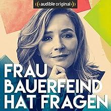 Frau Bauerfeind hat Fragen (Original Podcast) Radio/TV von  Frau Bauerfeind hat Fragen Gesprochen von: Katrin Bauerfeind