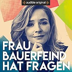 Frau Bauerfeind hat Fragen | Audible Original Podcast