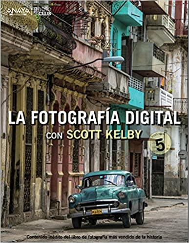 La fotografía digital - Scott Kelby