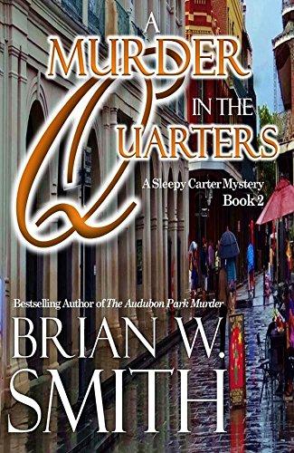 A Murder in the Quarters (A Sleepy Carter Mystery Book 2) (Sleepy Carter Mysteries)