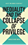 Inequality and the Collapse of Privilege (An Of Two Minds Essential Book 2) (English Edition)