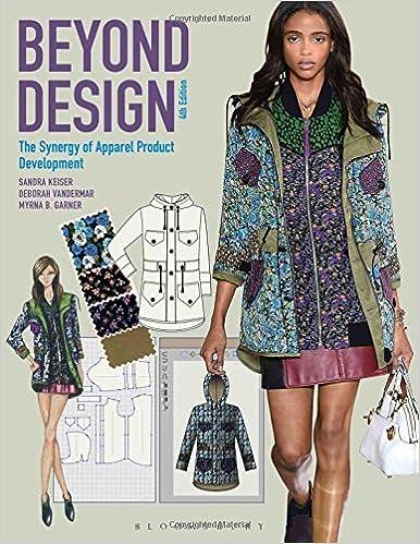 Beyond Design The Synergy Of Apparel Product Development Keiser Sandra Vandermar Deborah Garner Myrna B 9781501315411 Amazon Com Books