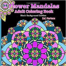 Flower Mandalas Adult Coloring Book - Black Background ...