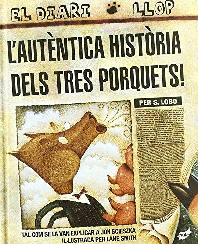 Resultat d'imatges de L'AUTENTICA HISTORIA DELS TRES PORQUETS