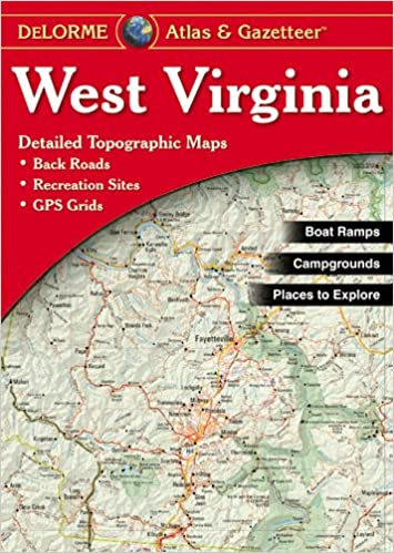 West Virginia Atlas & Gazetteer (Delorme Atlas & Gazetteer): Delorme on