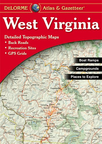 West Virginia Atlas & Gazetteer (Delorme Atlas & Gazetteer)