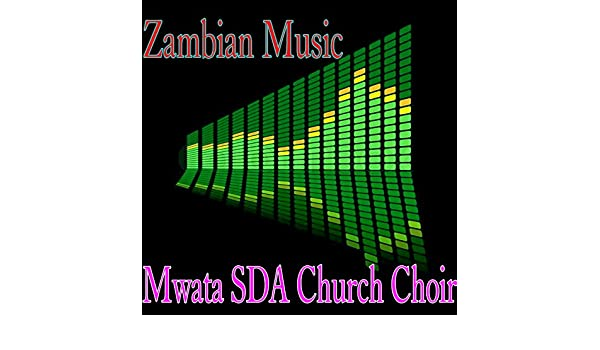 Zambian Music by Mwata SDA Church Choir on Amazon Music