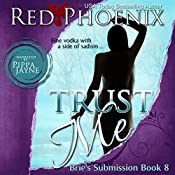 Trust Me: Brie's Submission, #8 | Red Phoenix