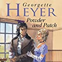 Powder and Patch Audiobook by Georgette Heyer Narrated by Jamie Glover