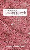 Crochet Prayer Shawls, Leisure Arts, 160900003X