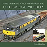 Fine Tuning and Maintaining 00 Gauge Models, Nigel Burkin, 1847972349