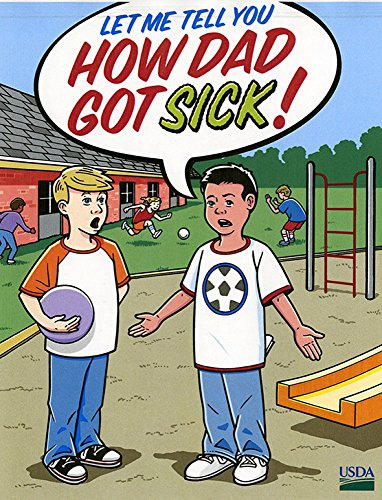 Let Me Tell You How Dad Got Sick = Dejame Contarte Como Papa Se Enfermo (English and Spanish Edition) by Food Safety and Inspection Service