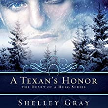 A Texan's Honor: The Heart of a Hero, Book 2 Audiobook by Shelley Gray Narrated by Mia Gaskin