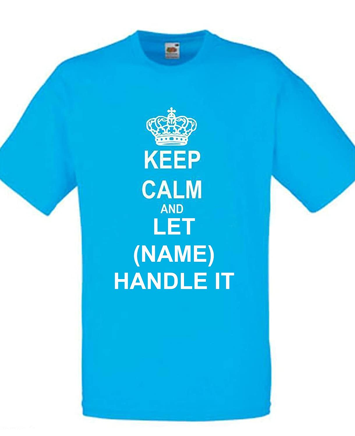 T shirt design keep calm - Keep Calm And Let Your Name Handle It T Shirt Personalised Custom Printed Tee