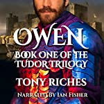 Owen: Tudor Trilogy, Book 1 | Tony Riches