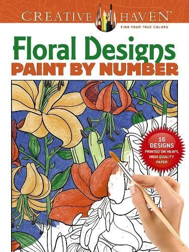 Read Online Creative Haven Floral Designs Paint by Number (Adult Coloring) pdf