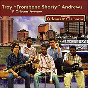 """Troy """"Trombone Shorty"""" Andrews and Orleans Avenue: Orleans & Claiborne"""